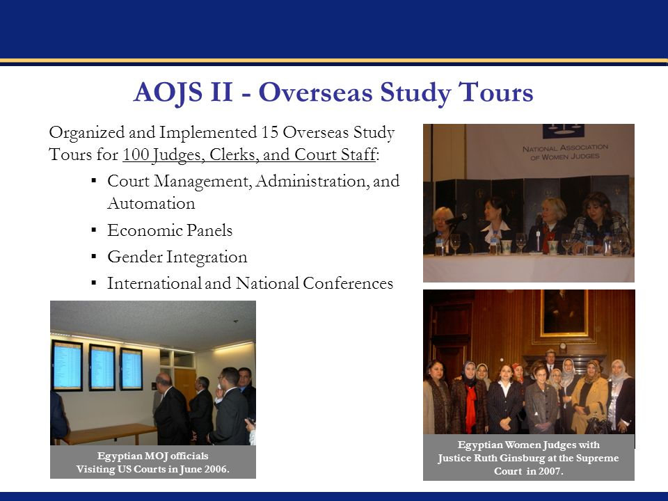 Organized and Implemented 15 Overseas Study Tours for 100 Judges, Clerks, and Court Staff: Court Management, Administration, and Automation Economic P