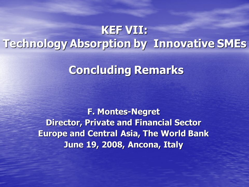 KEF VII: Technology Absorption by Innovative SMEs Concluding Remarks F.