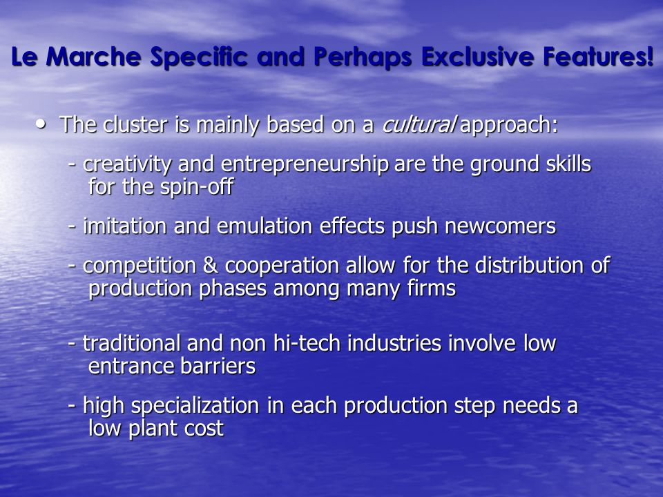 Le Marche Specific and Perhaps Exclusive Features.