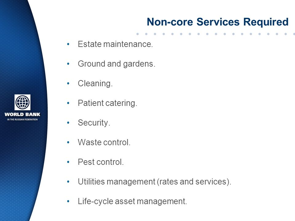 Non-core Services Required Estate maintenance. Ground and gardens.