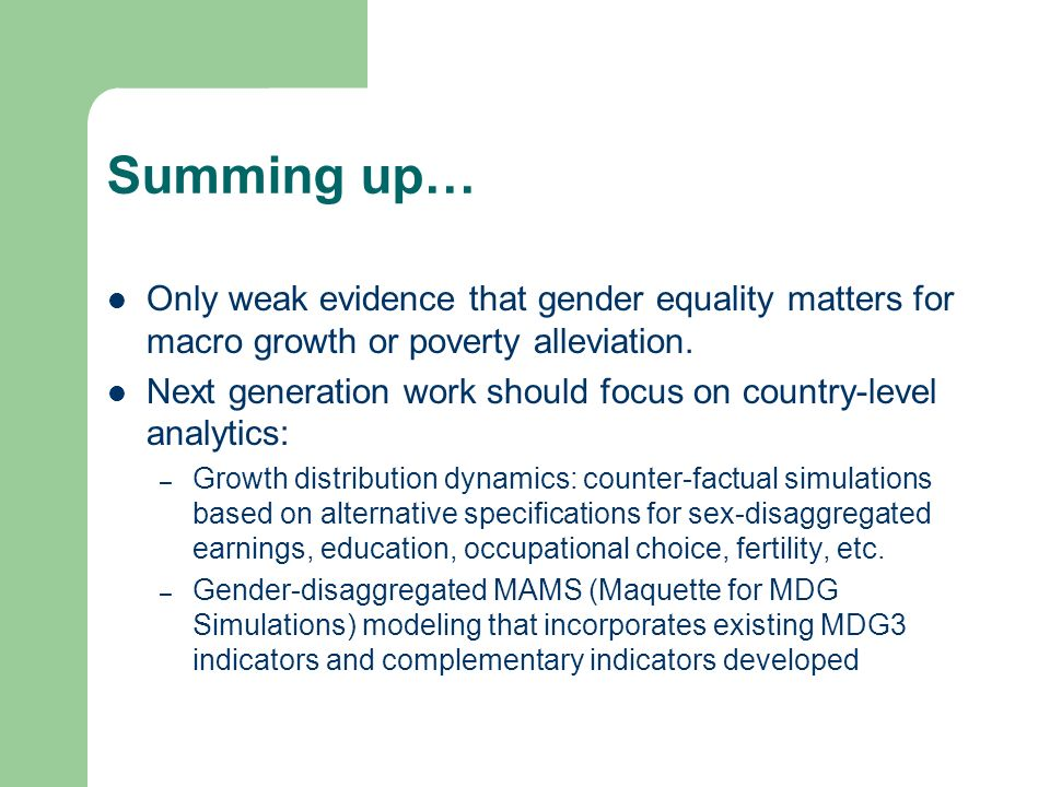 Summing up… Only weak evidence that gender equality matters for macro growth or poverty alleviation.