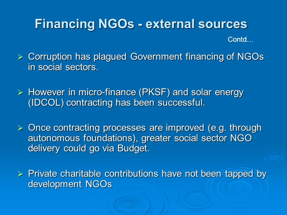 Corruption has plagued Government financing of NGOs in social sectors. Corruption has plagued Government financing of NGOs in social sectors. However