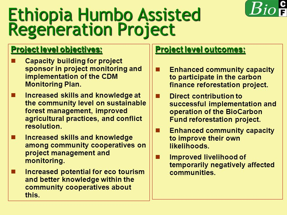 Ethiopia Humbo Assisted Regeneration Project Project level objectives: Capacity building for project sponsor in project monitoring and implementation
