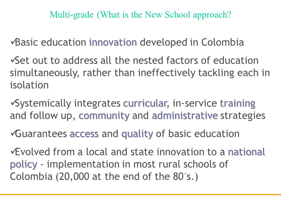 Multi-grade (What is the New School approach?)