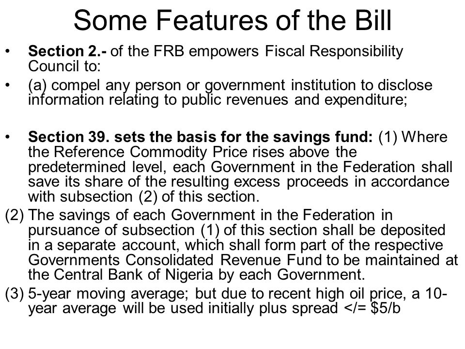 Some Features of the Bill Section 2.- of the FRB empowers Fiscal Responsibility Council to: (a)compel any person or government institution to disclose
