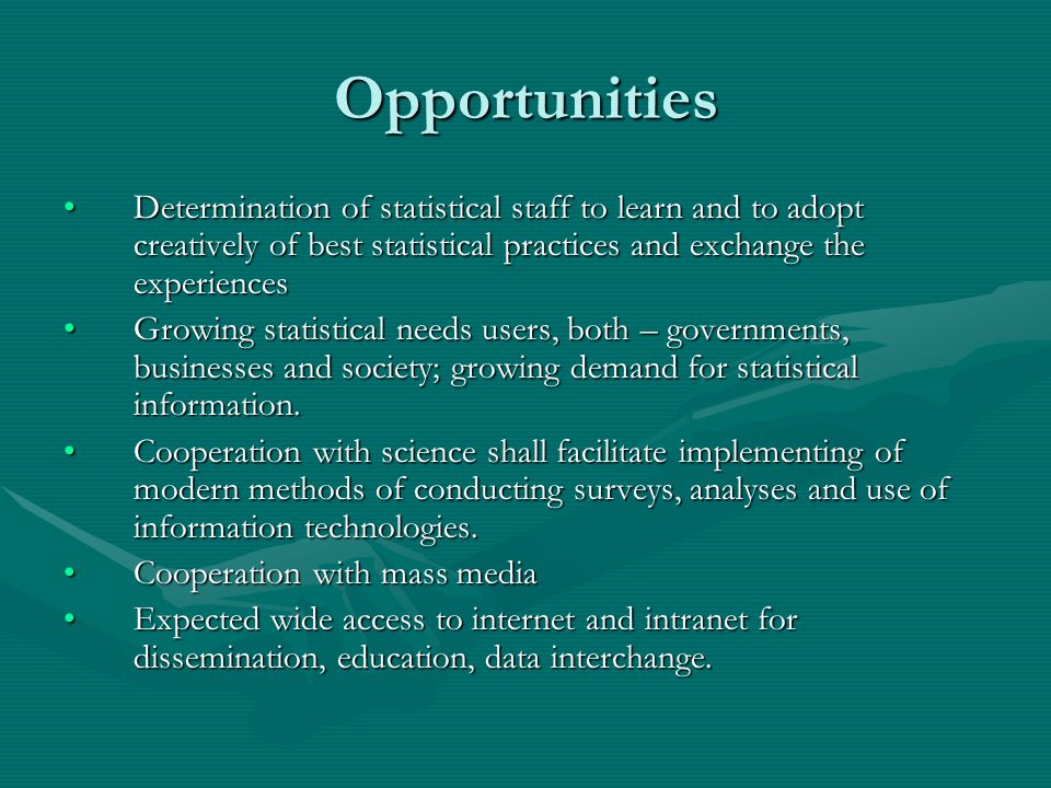 Opportunities Determination of statistical staff to learn and to adopt creatively of best statistical practices and exchange the experiencesDeterminat