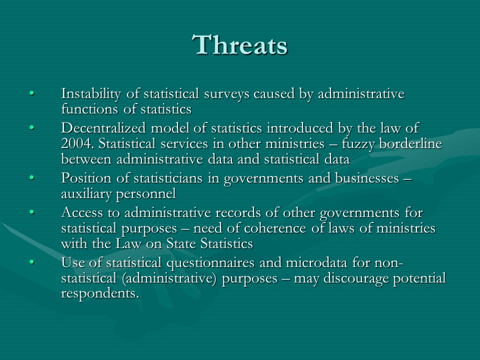 Threats Instability of statistical surveys caused by administrative functions of statisticsInstability of statistical surveys caused by administrative