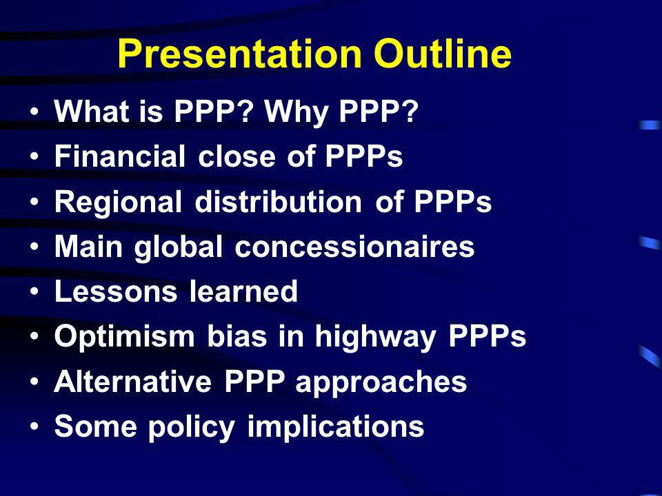 Presentation Outline What is PPP.Why PPP.