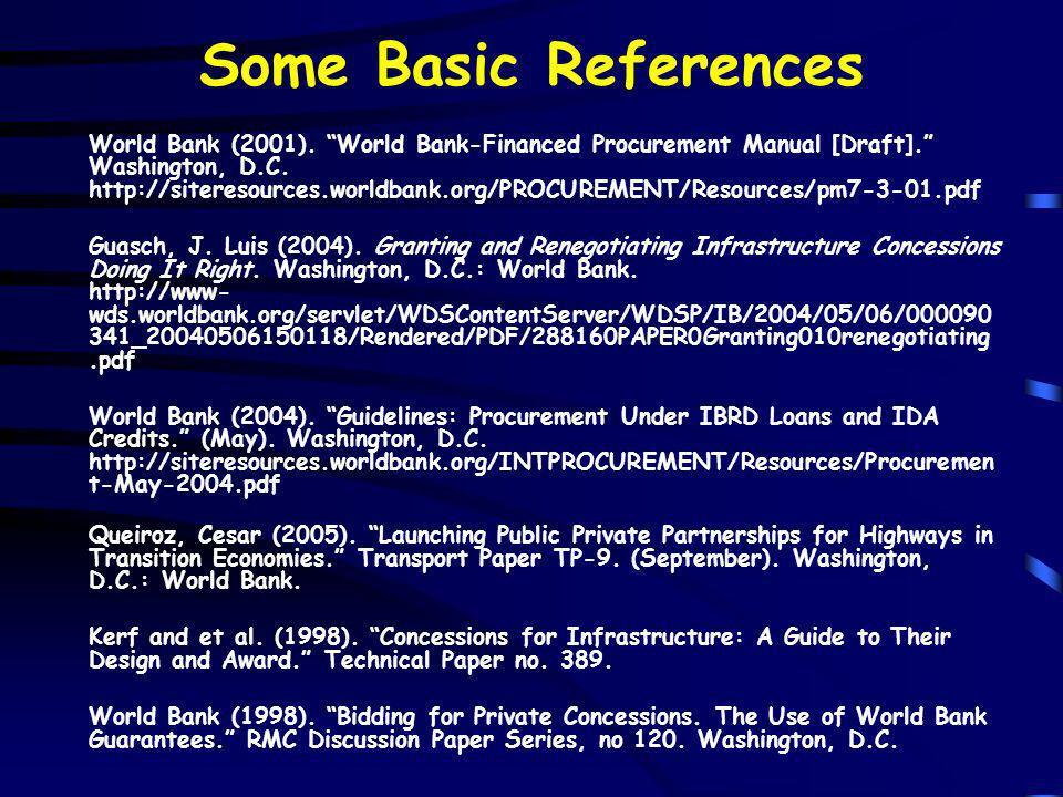 Some Basic References World Bank (2001).World Bank-Financed Procurement Manual [Draft].