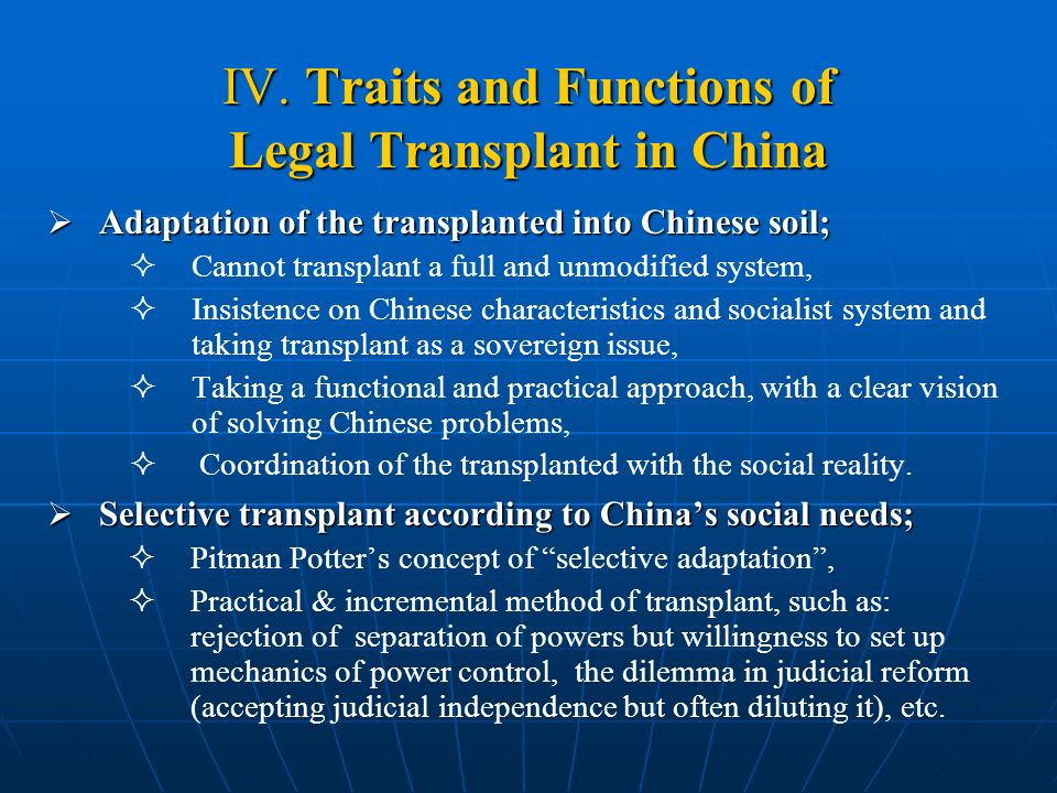 IV. Traits and Functions of Legal Transplant in China Adaptation of the transplanted into Chinese soil; Adaptation of the transplanted into Chinese so