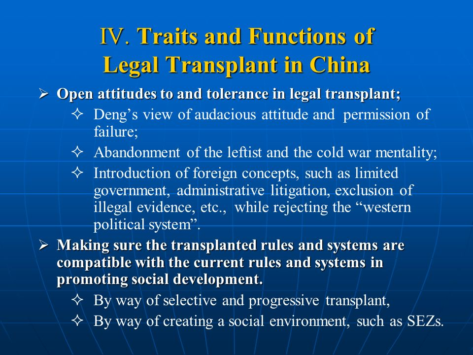IV. Traits and Functions of Legal Transplant in China Open attitudes to and tolerance in legal transplant; Open attitudes to and tolerance in legal tr
