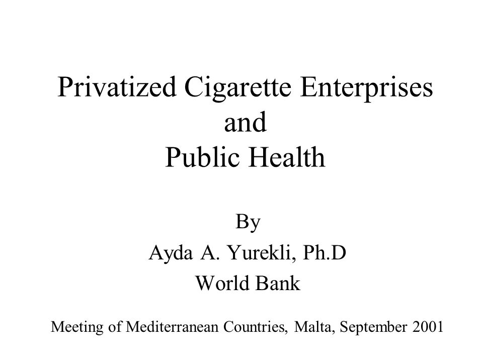 Privatized Cigarette Enterprises and Public Health By Ayda A.