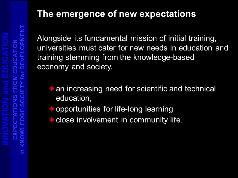 The emergence of new expectations Alongside its fundamental mission of initial training, universities must cater for new needs in education and traini