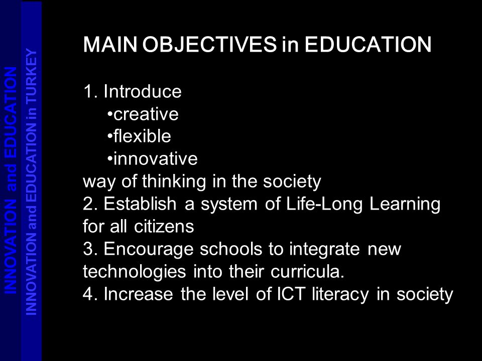 MAIN OBJECTIVES in EDUCATION 1.