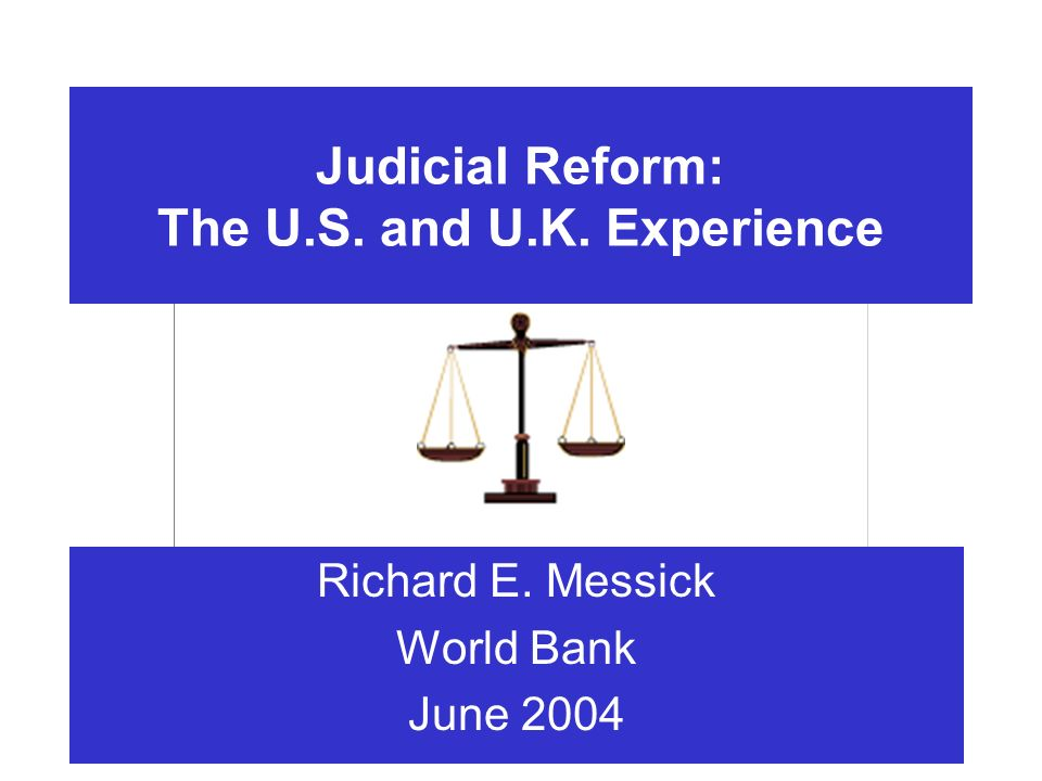 The World Bank Page 1 Judicial Reform: The U.S. and U.K.