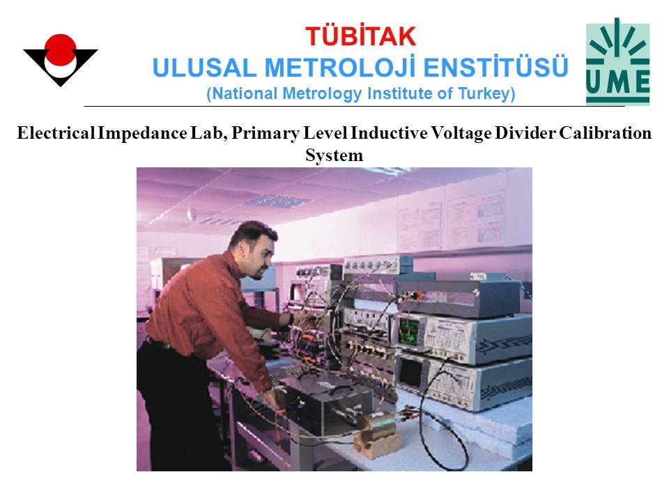 TÜBİTAK ULUSAL METROLOJİ ENSTİTÜSÜ (National Metrology Institute of Turkey) Electrical Impedance Lab, Primary Level Inductive Voltage Divider Calibrat
