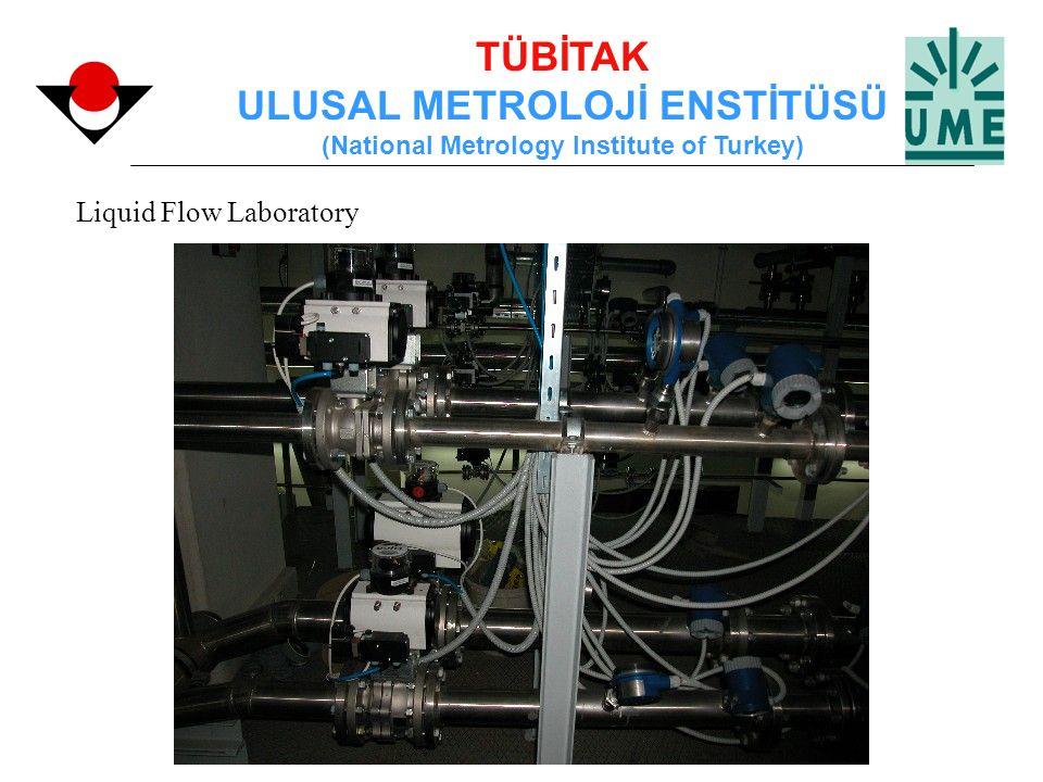 TÜBİTAK ULUSAL METROLOJİ ENSTİTÜSÜ (National Metrology Institute of Turkey) Liquid Flow Laboratory