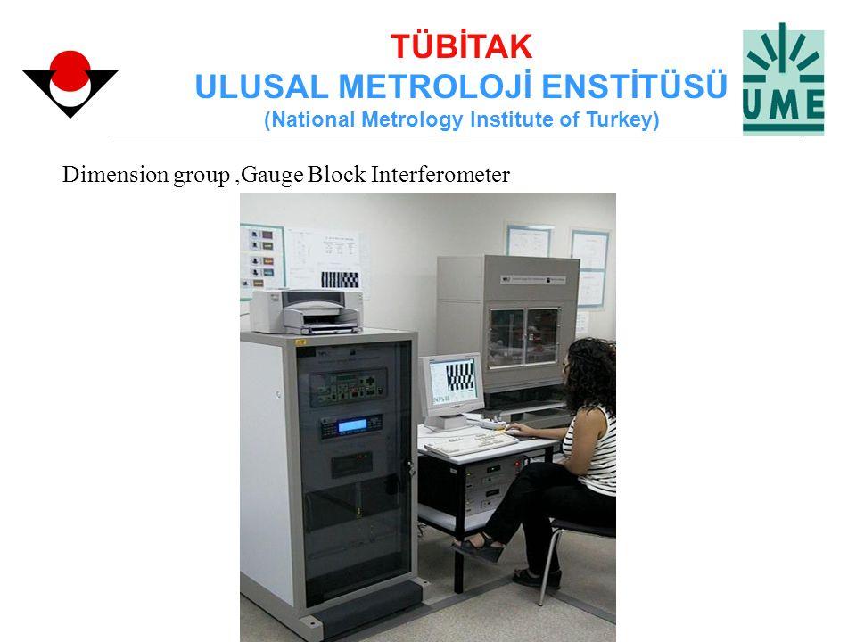 TÜBİTAK ULUSAL METROLOJİ ENSTİTÜSÜ (National Metrology Institute of Turkey) Dimension group,Gauge Block Interferometer