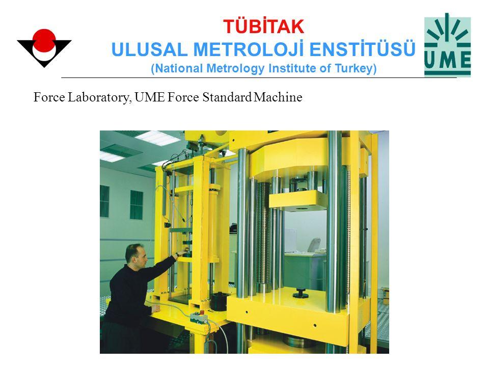 TÜBİTAK ULUSAL METROLOJİ ENSTİTÜSÜ (National Metrology Institute of Turkey) Force Laboratory, UME Force Standard Machine