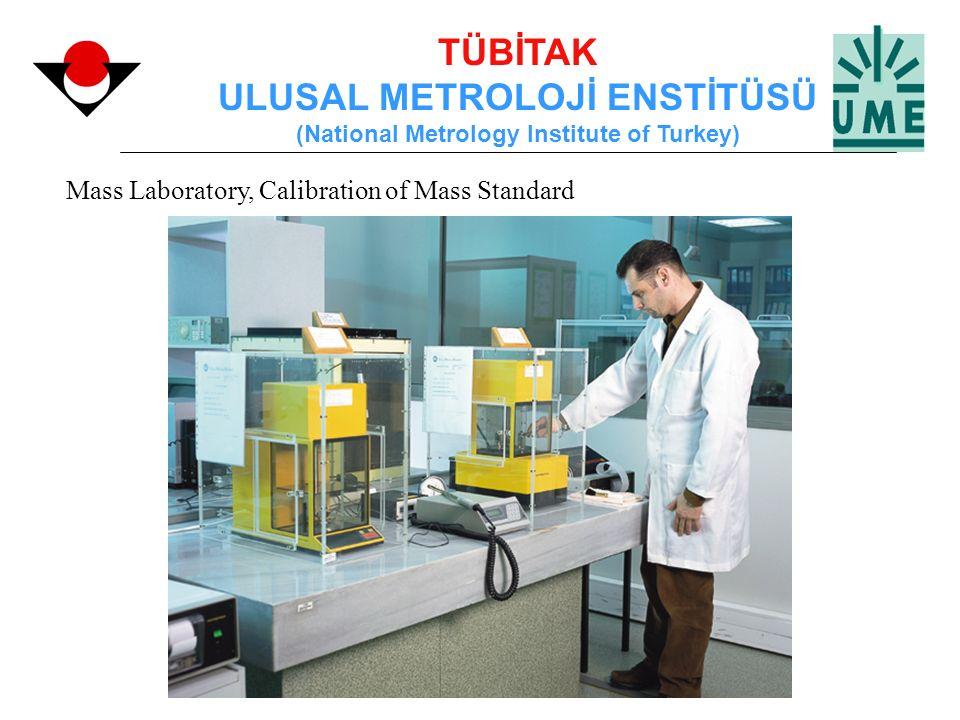 TÜBİTAK ULUSAL METROLOJİ ENSTİTÜSÜ (National Metrology Institute of Turkey) Mass Laboratory, Calibration of Mass Standard