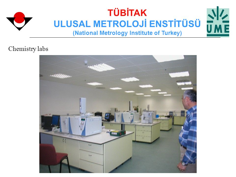 TÜBİTAK ULUSAL METROLOJİ ENSTİTÜSÜ (National Metrology Institute of Turkey) Chemistry labs