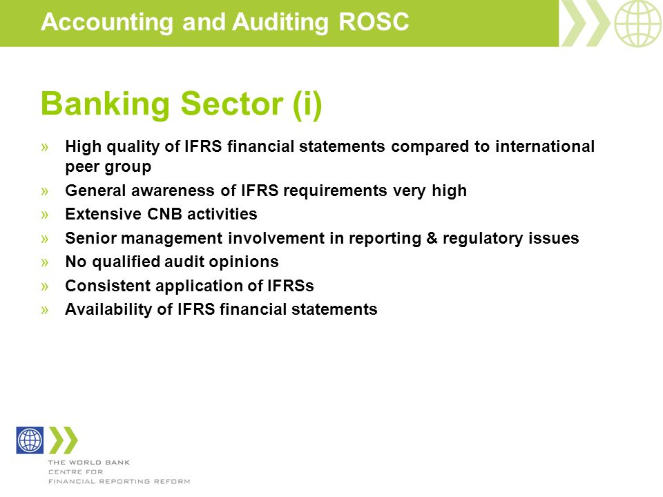 Banking Sector (i) »High quality of IFRS financial statements compared to international peer group »General awareness of IFRS requirements very high »