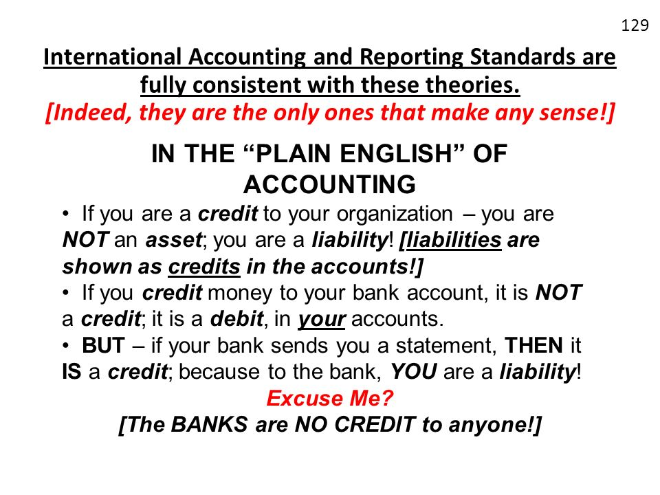 International Accounting and Reporting Standards are fully consistent with these theories. [Indeed, they are the only ones that make any sense!] 129 I