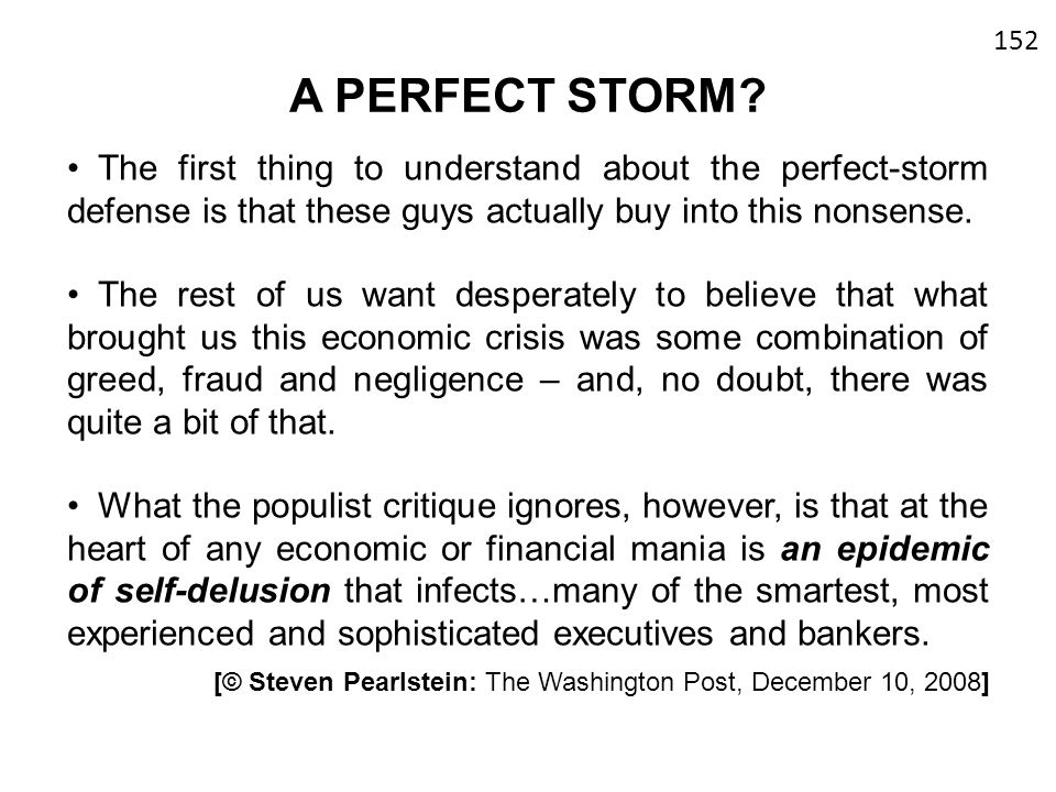 A PERFECT STORM? The first thing to understand about the perfect-storm defense is that these guys actually buy into this nonsense. The rest of us want