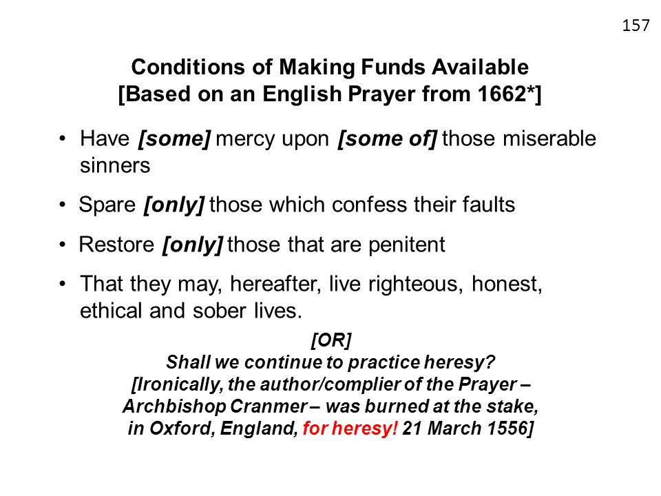 Conditions of Making Funds Available [Based on an English Prayer from 1662*] Have [some] mercy upon [some of] those miserable sinners Spare [only] tho