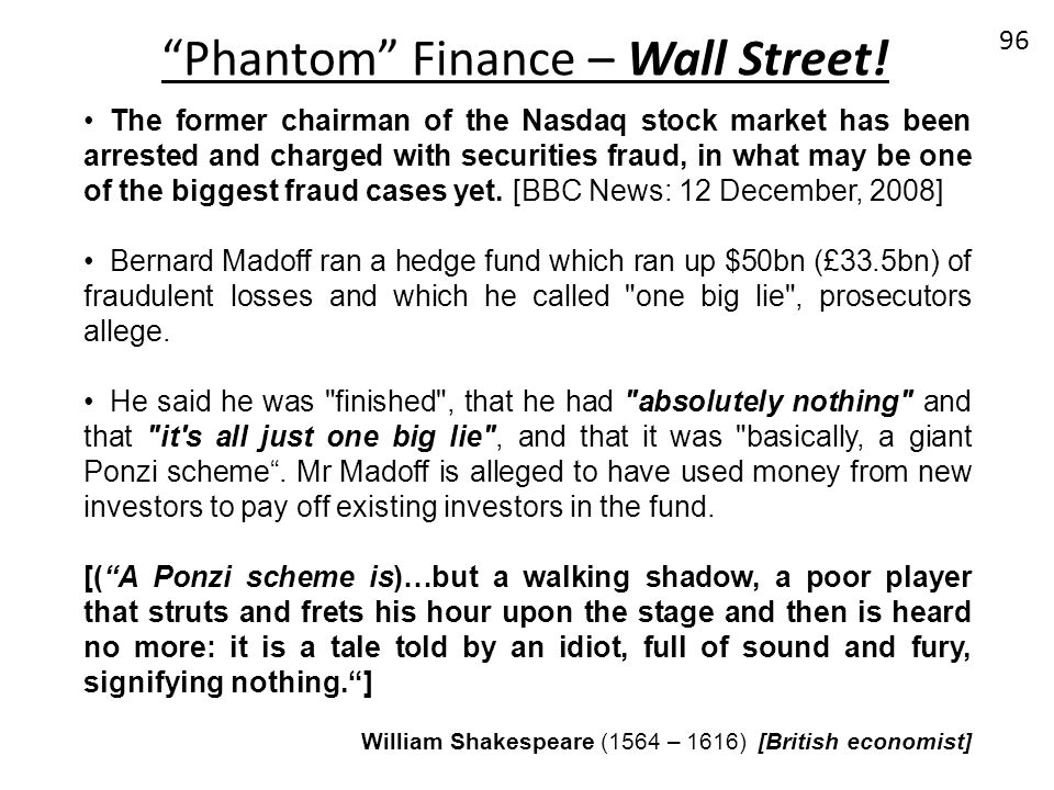 Phantom Finance – Wall Street! 96 The former chairman of the Nasdaq stock market has been arrested and charged with securities fraud, in what may be o
