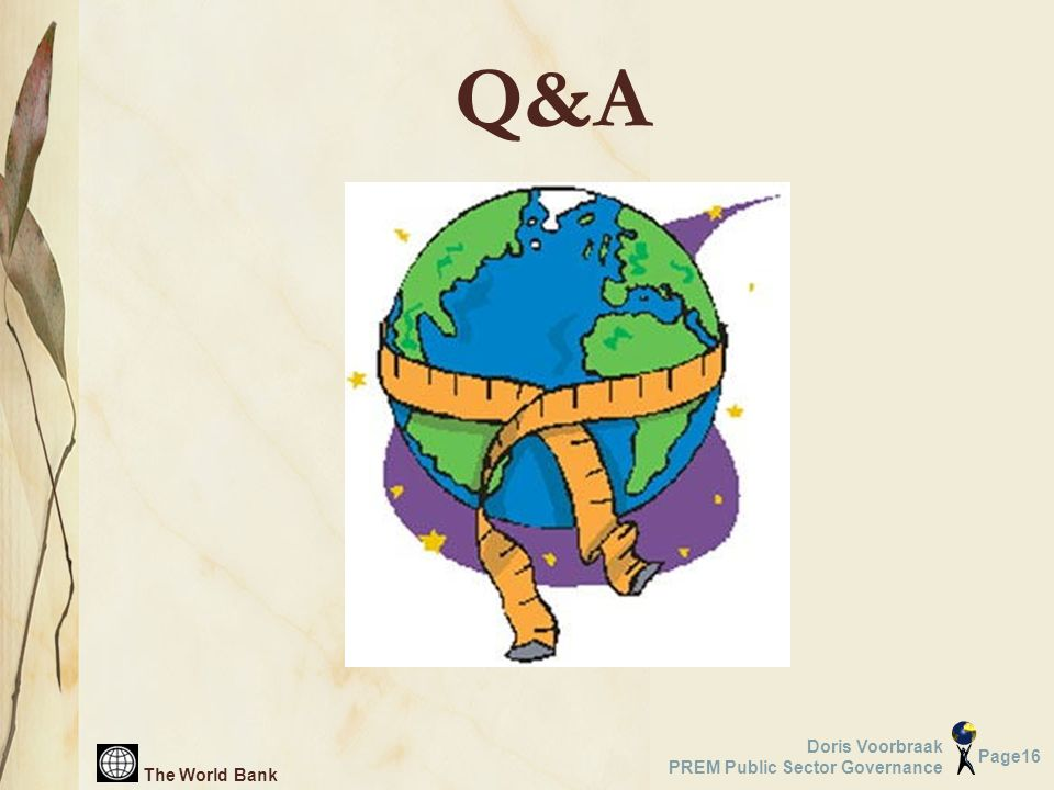 The World Bank Page16 Doris Voorbraak PREM Public Sector Governance Q&A