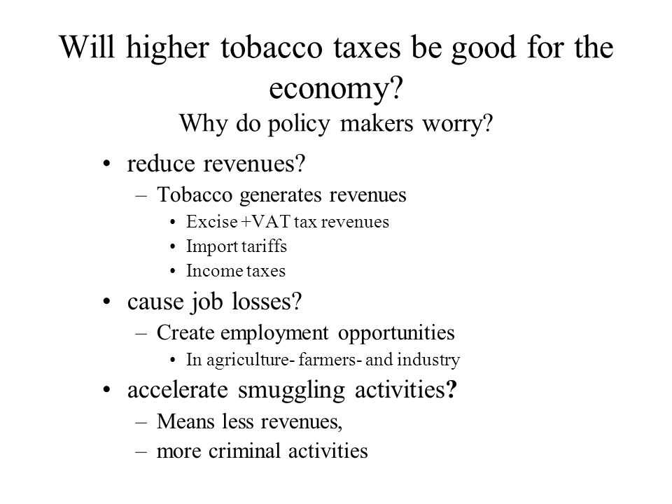 Will higher tobacco taxes be good for the economy.