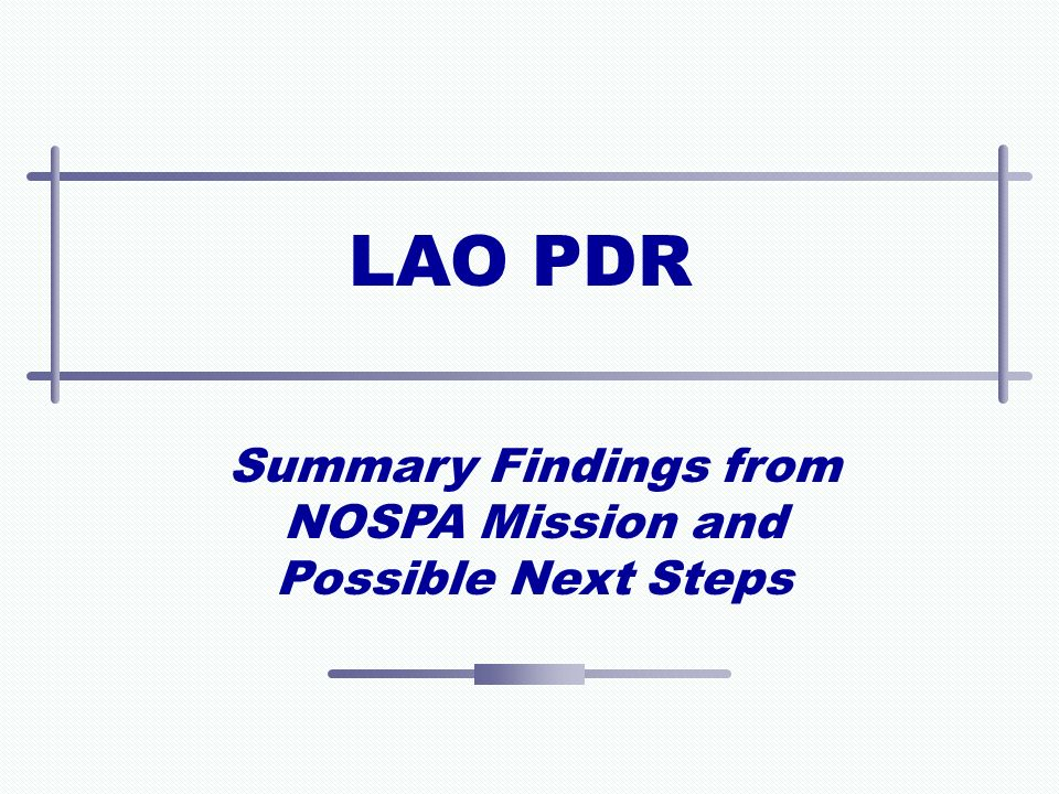 LAO PDR Summary Findings from NOSPA Mission and Possible Next Steps