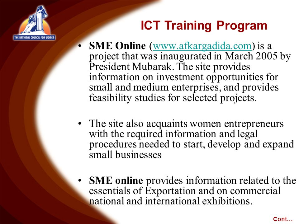 SME Online (www.afkargadida.com) is a project that was inaugurated in March 2005 by President Mubarak. The site provides information on investment opp