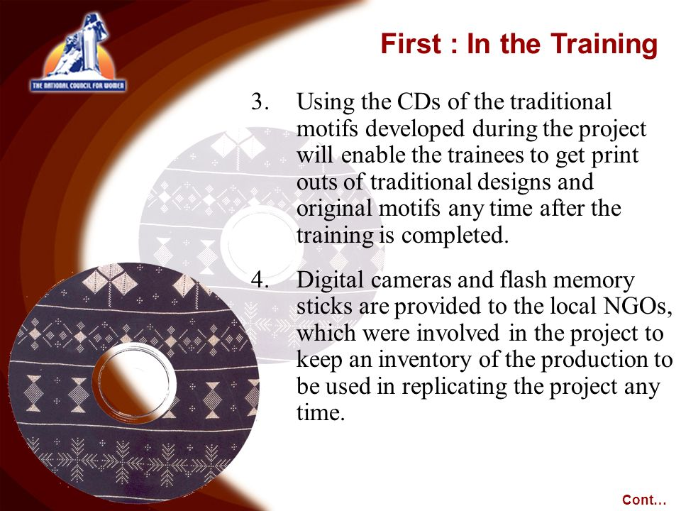 3.Using the CDs of the traditional motifs developed during the project will enable the trainees to get print outs of traditional designs and original