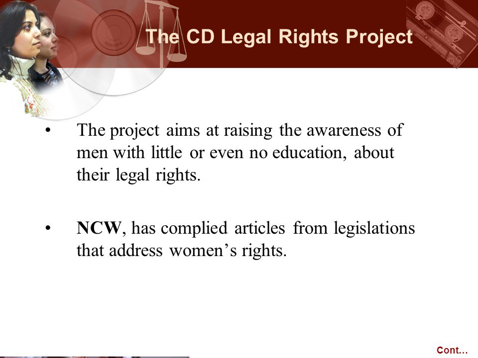 The project aims at raising the awareness of men with little or even no education, about their legal rights. NCW, has complied articles from legislati
