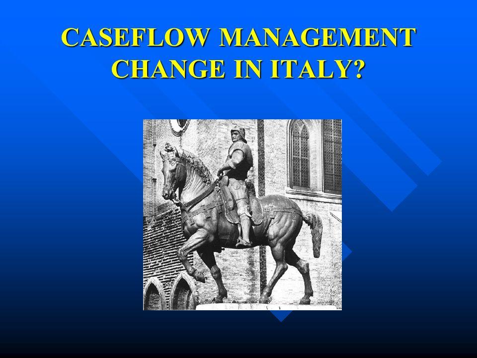 CASEFLOW MANAGEMENT CHANGE IN ITALY?