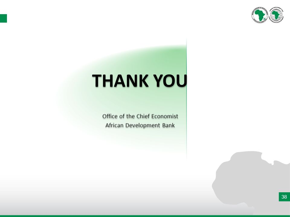 38 THANK YOU Office of the Chief Economist African Development Bank THANK YOU Office of the Chief Economist African Development Bank