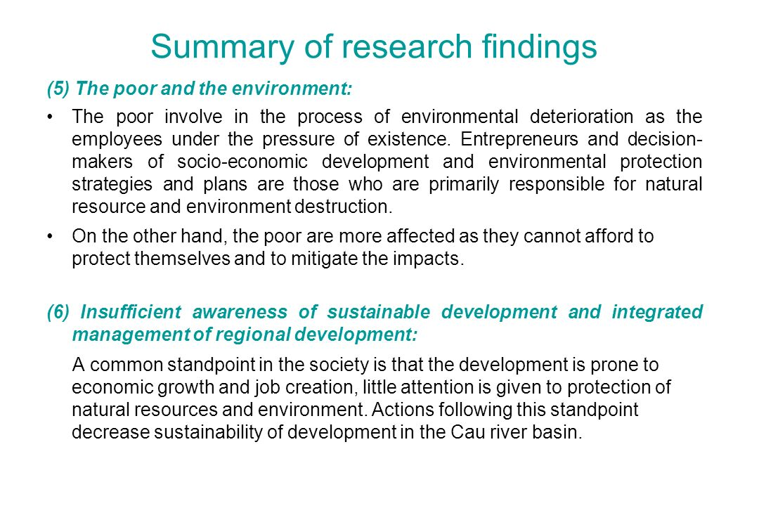 Summary of research findings (5) The poor and the environment: The poor involve in the process of environmental deterioration as the employees under the pressure of existence.