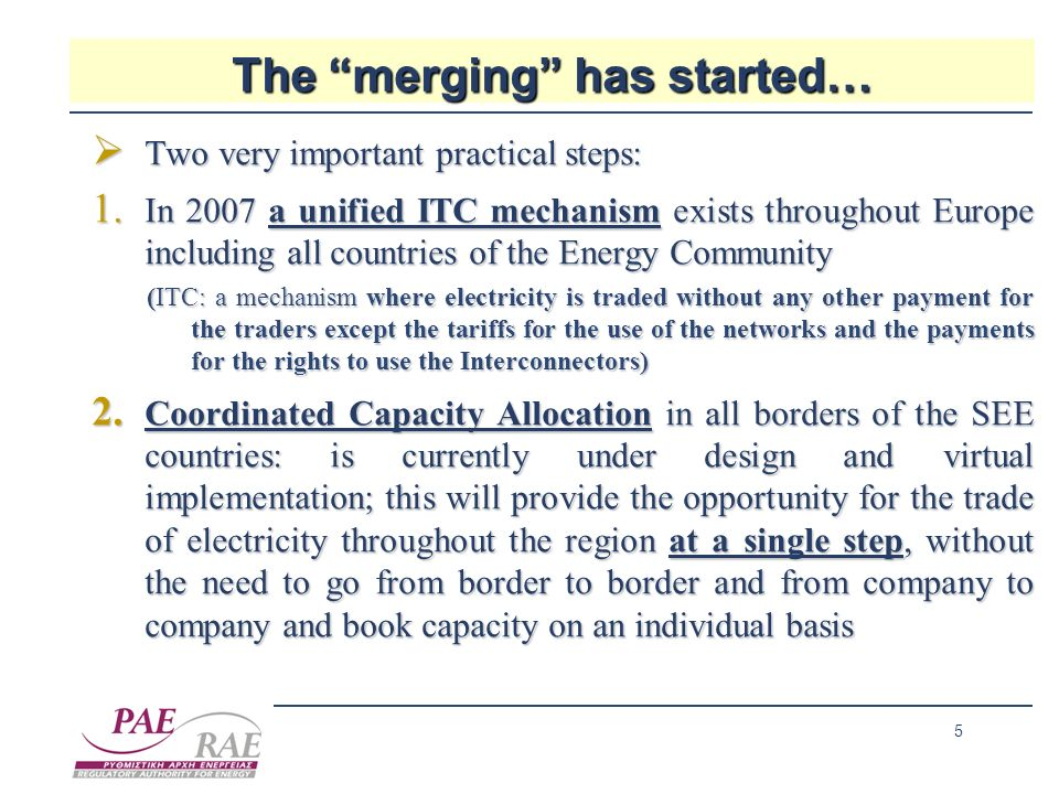 5 The merging has started… Two very important practical steps: Two very important practical steps: 1. In 2007 a unified ITC mechanism exists throughou