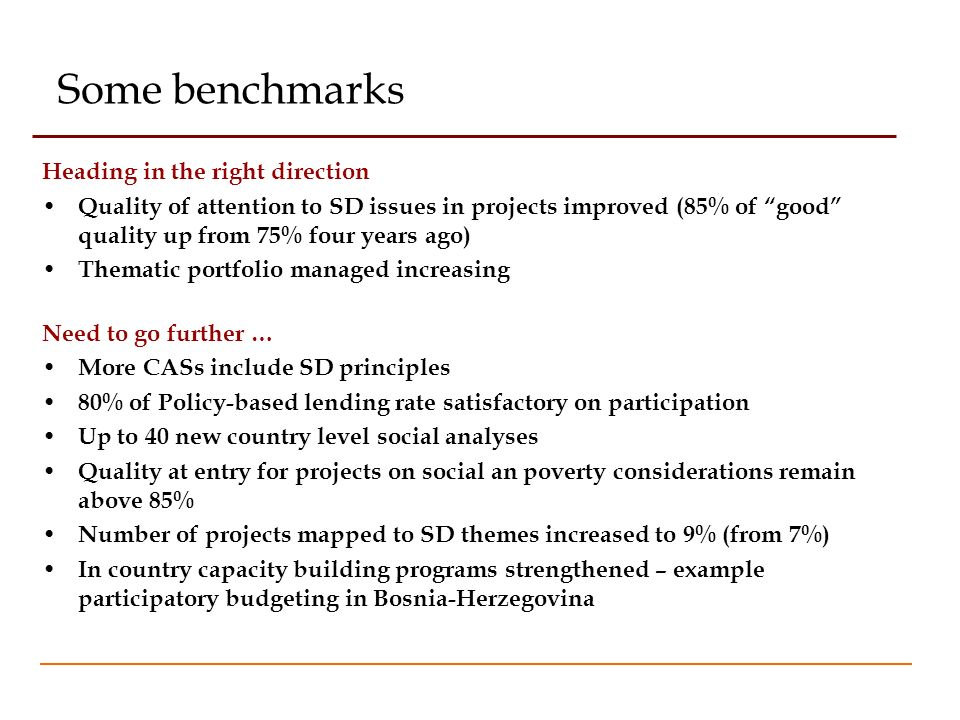 Some benchmarks Heading in the right direction Quality of attention to SD issues in projects improved (85% of good quality up from 75% four years ago)