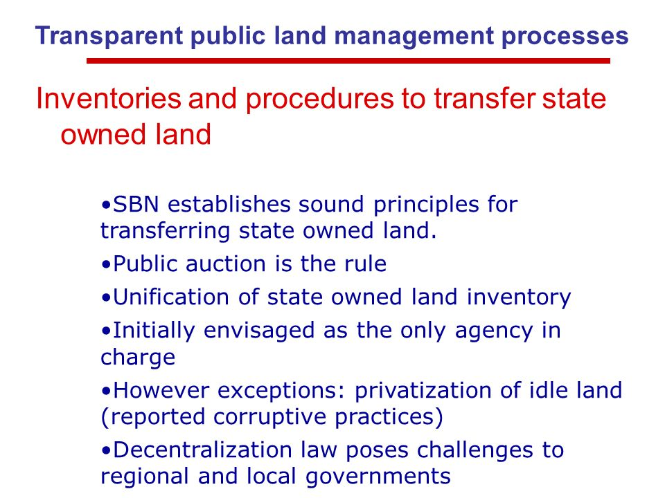 Transparent public land management processes SBN establishes sound principles for transferring state owned land.