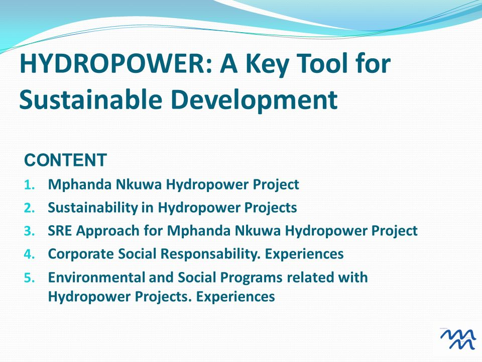 HYDROPOWER: A Key Tool for Sustainable Development CONTENT 1.