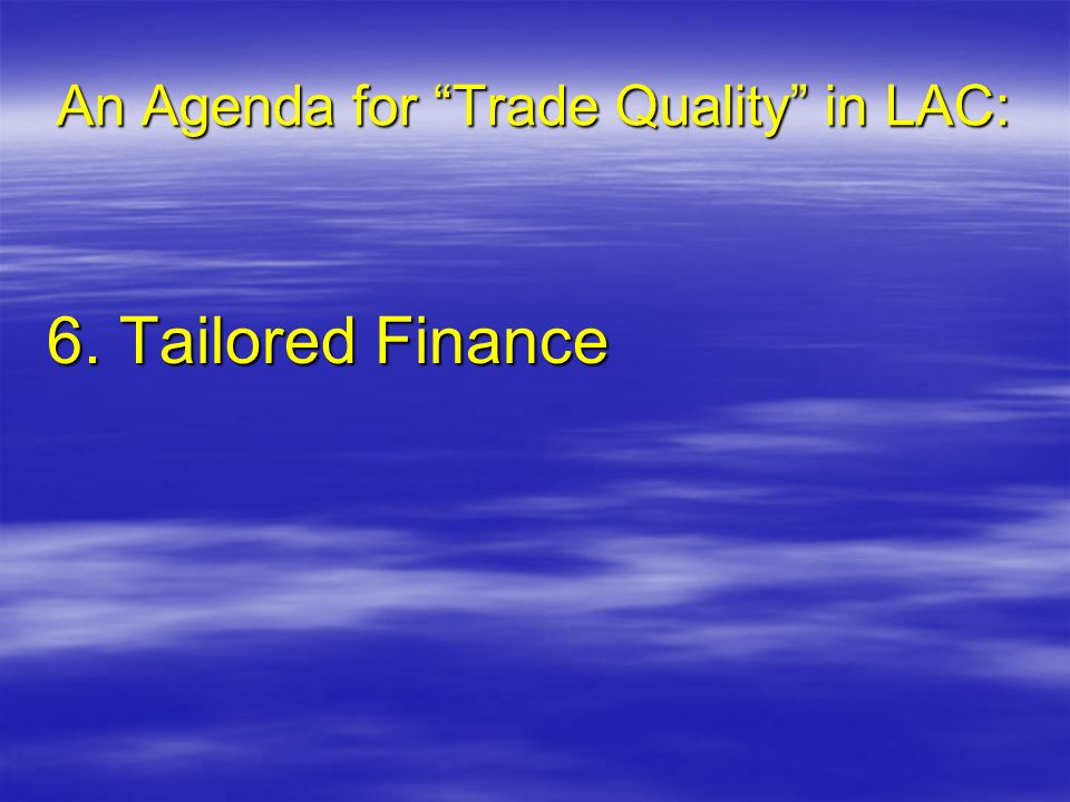 An Agenda for Trade Quality in LAC: 6. Tailored Finance