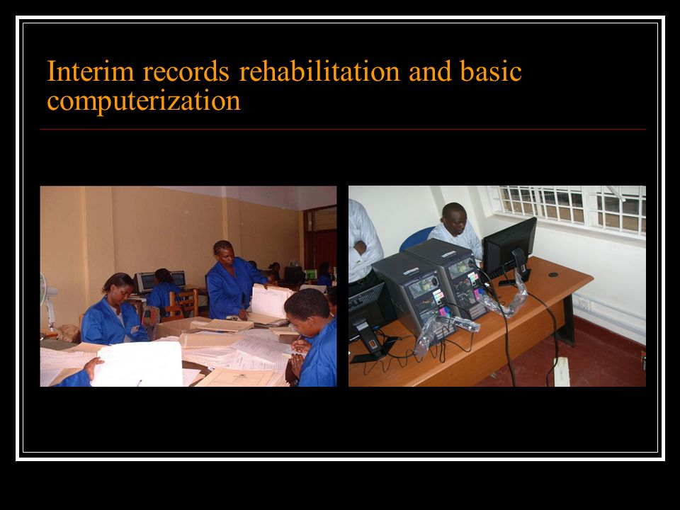 Interim records rehabilitation and basic computerization