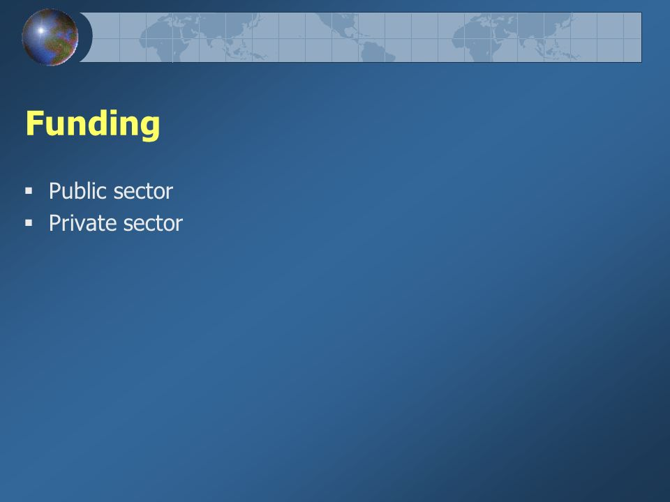 Funding Public sector Private sector