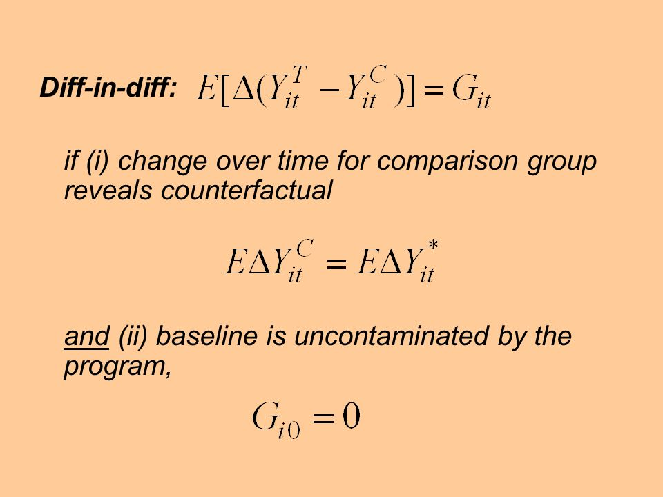 Diff-in-diff: if (i) change over time for comparison group reveals counterfactual and (ii) baseline is uncontaminated by the program,