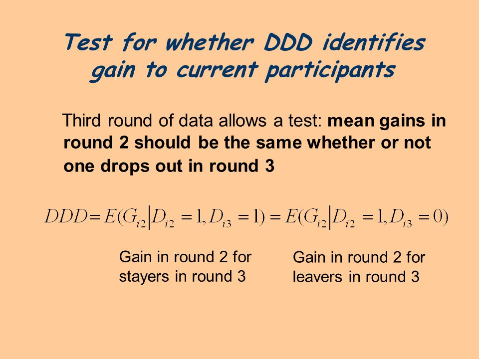 Test for whether DDD identifies gain to current participants Third round of data allows a test: mean gains in round 2 should be the same whether or no