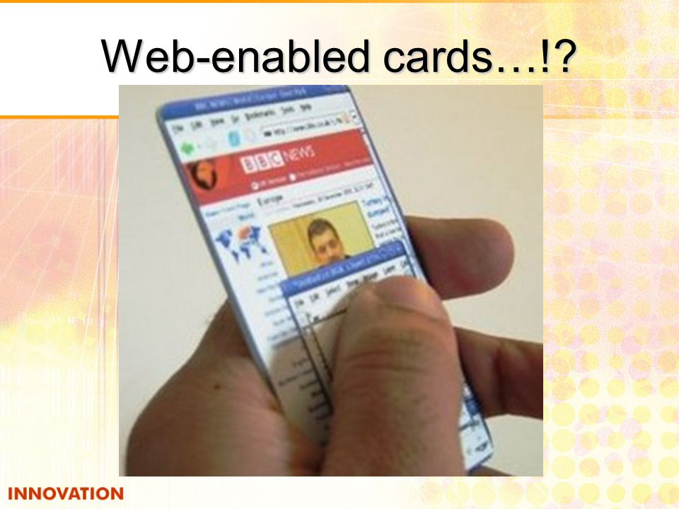 Web-enabled cards…!?