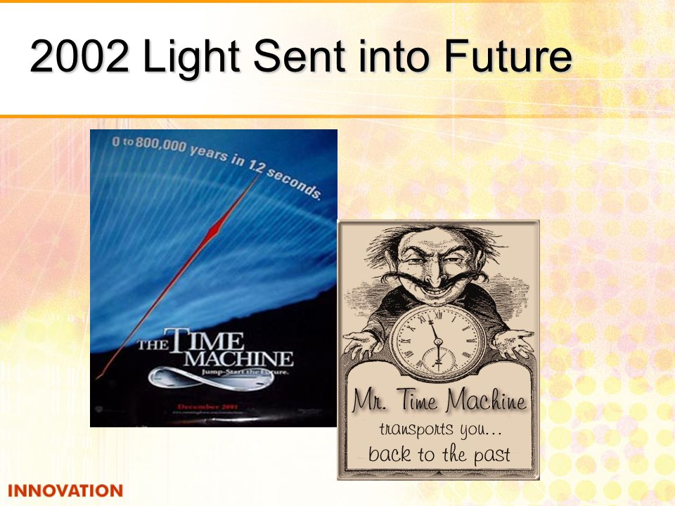 2002 Light Sent into Future